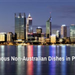 Famous Non-Australian Dishes in Perth
