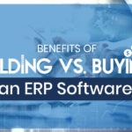 Weighing Your Options Between Building or Buying an ERP Software