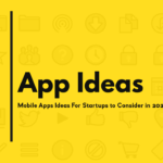 Mobile App Ideas For Startup Consider in 2020 | Brisbane App Developers