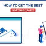 How to Get the Best Mortgage Rate?