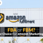 FBM or FBA? – The better choice for Amazon Marketing Services