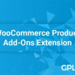 Premium WooCommerce Product Addons Plugins and Extension – GPL Mall