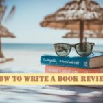 HOW TO WRITE A BOOK REVIEW- IN 3 SIMPLE STEPS AND TIPS