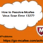 How to Resolve McAfee Virus Scan Error 1327?