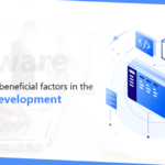 Fast emerging beneficial factors in the Software Development