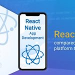 Comparison of React Native with other cross-platform frameworks!