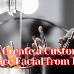 How to Create a Custom Eminence Facial from Home